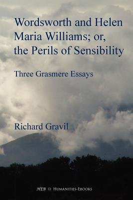 Wordsworth and Helen Maria Williams; or, the Perils of Sensibility (Abridged, Paperback, Abridged edition): Richard Gravil