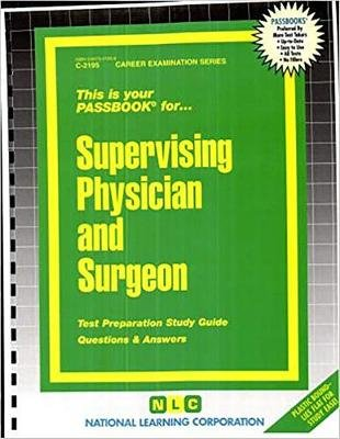 Supervising Physician and Surgeon (Paperback): National Learning Corporation
