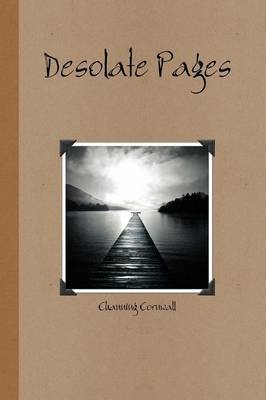 Desolate Pages (Paperback): Channing Cornwall