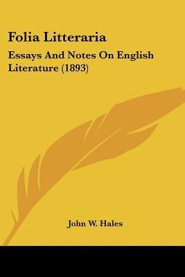 Folia Litteraria - Essays and Notes on English Literature (1893) (Paperback): John W. Hales