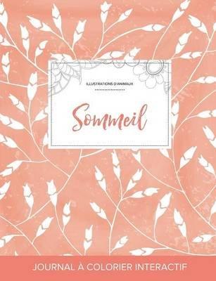 Journal de Coloration Adulte - Sommeil (Illustrations D'Animaux, Coquelicots Peche) (French, Paperback): Courtney Wegner