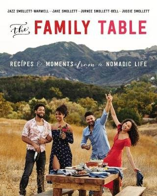The Family Table - Recipes & Moments From A Nomadic Life (Hardcover): Jazz Smollett-Warwell, Jake Smollett, Jurnee...