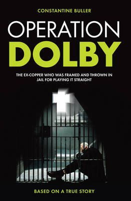 Operation Dolby - The ex-copper who was framed and thrown in jail for playing it straight (Paperback): Constantine Buller