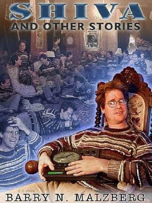 Shiva and Other Stories (Electronic book text): Barry N. Malzberg