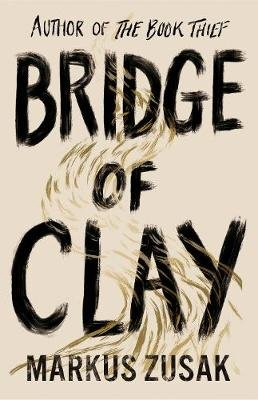 Bridge of Clay (Hardcover): Markus Zusak
