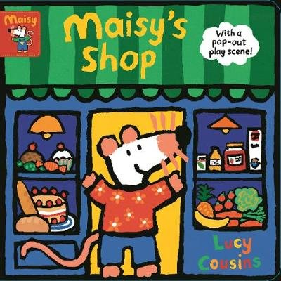 Maisy's Shop: With A Pop-Out Play Scene! (Board book): Lucy Cousins
