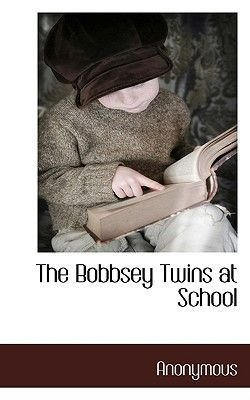 The Bobbsey Twins at School (Paperback): Anonymous