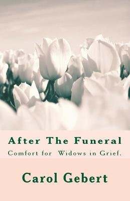 After the Funeral - With Colored Flowers (Paperback): Carol Elaine Gebert