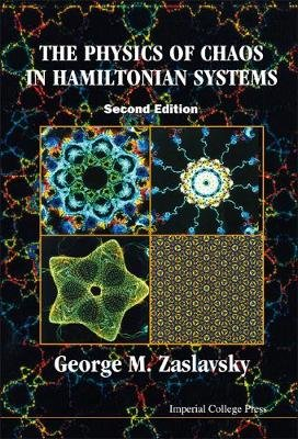 Physics Of Chaos In Hamiltonian Systems, The (2nd Edition) (Hardcover, 2nd Revised edition): George M. Zaslavsky