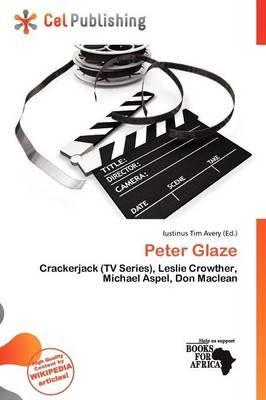Peter Glaze (Paperback): Iustinus Tim Avery