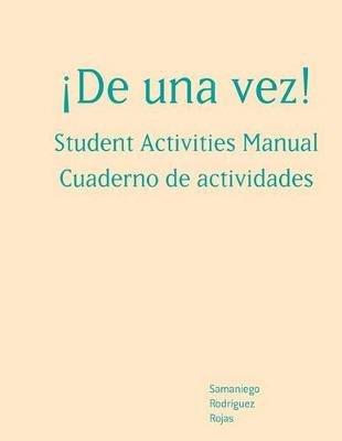 Sam for Samaniego/Rodriguez/Rojas' de Una Vez!: A College Course for Spanish Speakers (Paperback): Fabian Samaniego,...