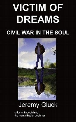 Victim of Dreams - Civil War in the Soul (Paperback): Jeremy Gluck