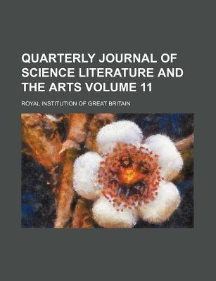 The Quarterly Journal Volume 11 (Paperback): Royal Institution of Great Britain
