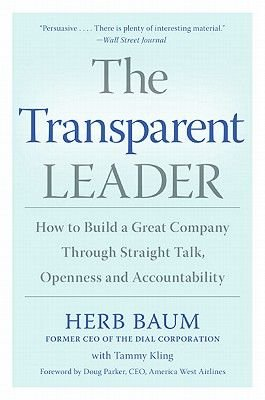 The Transparent Leader - How to Build a Great Company Through Straight Talk, Openness and Accountability (Electronic book...