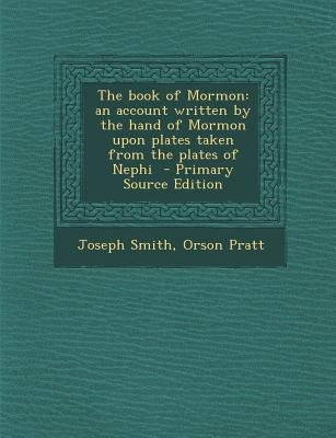 The Book of Mormon - An Account Written by the Hand of Mormon Upon Plates Taken from the Plates of Nephi (Paperback, Primary...