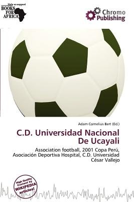 C.D. Universidad Nacional de Ucayali (Paperback): Adam Cornelius Bert