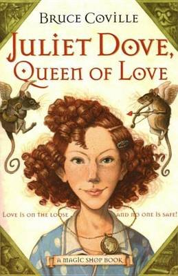 Juliet Dove, Queen of Love (Electronic book text): Bruce Coville