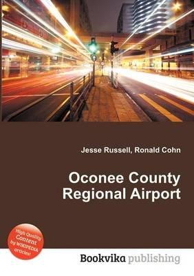 Oconee County Regional Airport (Paperback): Jesse Russell, Ronald Cohn