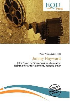 Jimmy Hayward (Paperback): Wade Anastasia Jere