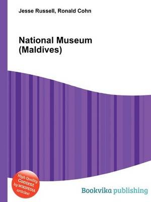 National Museum (Maldives) (Paperback): Jesse Russell, Ronald Cohn