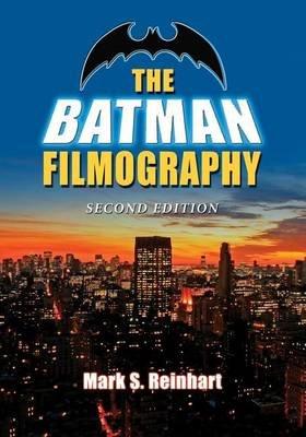 The Batman Filmography, 2D Ed. (Electronic book text): Mark S. Reinhart