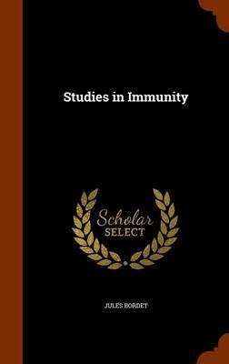 Studies in Immunity (Hardcover): Jules Bordet