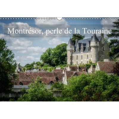 Montresor, perle de la Touraine 2016 - Visite d'un des plus beaux villages de France (French, Calendar): Alain Gaymard