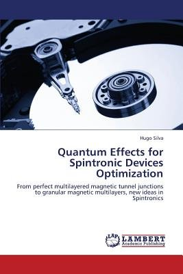 Quantum Effects for Spintronic Devices Optimization (Paperback): Silva Hugo