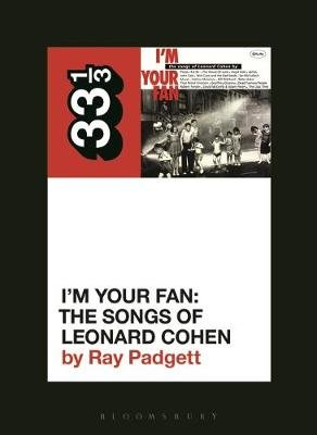Various Artists' I'm Your Fan: The Songs of Leonard Cohen (Paperback): Ray Padgett