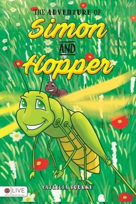 The Adventure of Simon and Hopper (Paperback): Patricia Bourke
