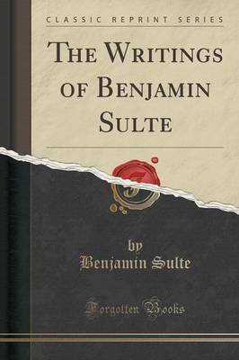 The Writings of Benjamin Sulte (Classic Reprint) (Paperback): Benjamin Sulte