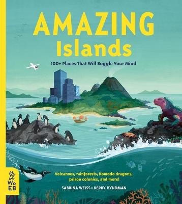 Amazing Islands - 100+ Places That Will Boggle Your Mind (Hardcover): Sabrina Weiss