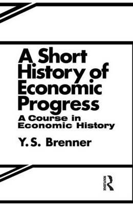 A Short History of Economic Progress (Paperback, Revised): Y.S. Brenner