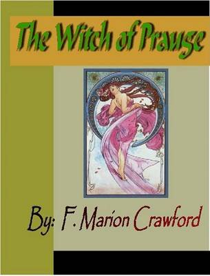 The Witch of Prague (Electronic book text): F. Marion Crawford
