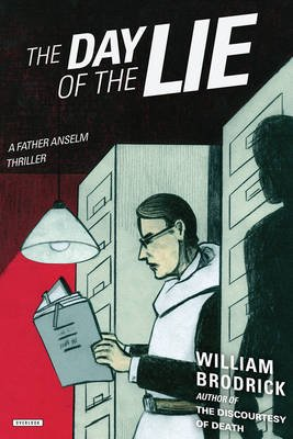 The Day of the Lie - A Father Anselm Thriller (Hardcover): William Brodrick