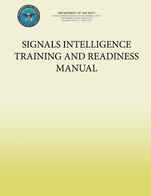 Signals Intelligence Training and Readiness Manual (Paperback): U S Marine Corp Department of the Navy