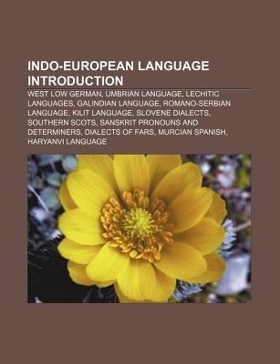 Indo-European Language Introduction - West Low German, Umbrian Language, Lechitic Languages, Galindian Language, Romano-Serbian...