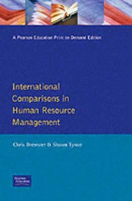 International Comparisons in Human Resource Management (Paperback): Chris Brewster, Shaun Tyson