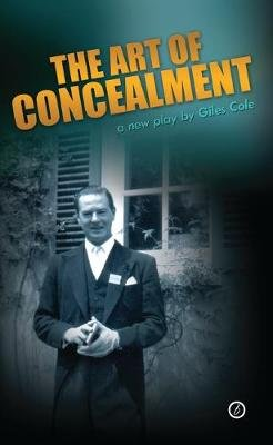 The Art of Concealment - The Life of Terrence Rattigan (Paperback): Giles Cole