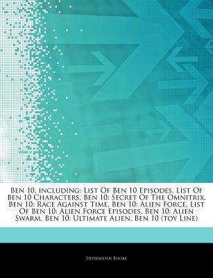 Articles on Ben 10, Including - List of Ben 10 Episodes