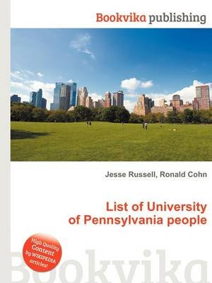 List of University of Pennsylvania People (Paperback): Jesse Russell, Ronald Cohn