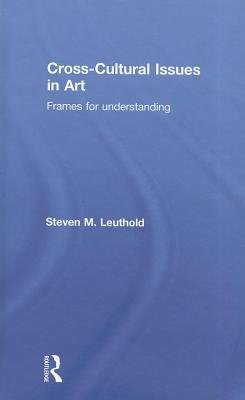 Cross-Cultural Issues in Art (Electronic book text): Steven Leuthold