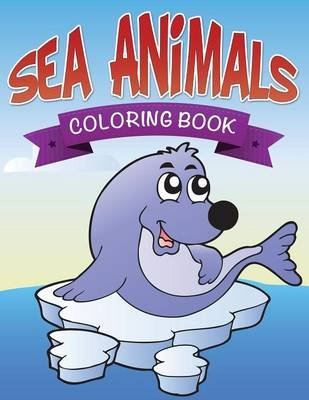 Sea Animals Coloring Book (Paperback): Speedy Publishing LLC