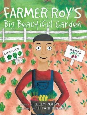 Farmer Roy's Big Beautiful Garden (Hardcover): Kelly Popwell