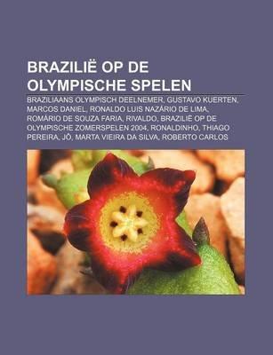 Brazilie Op de Olympische Spelen - Braziliaans Olympisch Deelnemer, Gustavo Kuerten, Marcos Daniel, Ronaldo Luis Nazario de...