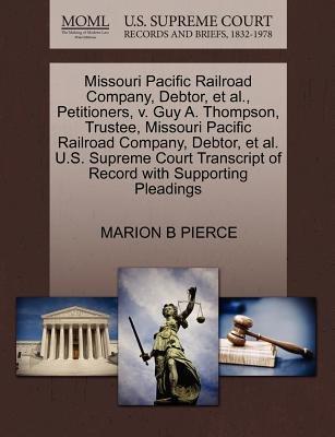 Missouri Pacific Railroad Company, Debtor, et al., Petitioners, V. Guy A. Thompson, Trustee, Missouri Pacific Railroad Company,...