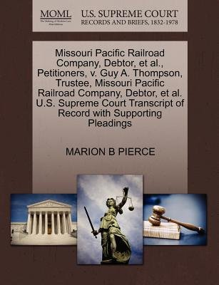 Missouri Pacific Railroad Company, Debtor, Et Al., Petitioners, V. Guy A. Thompson, Trustee, Missouri Pacific Railroad Company,...