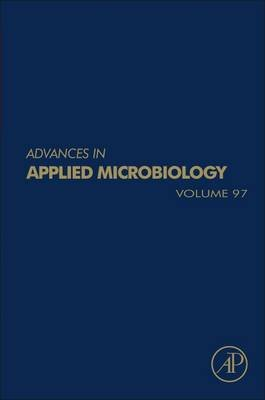 Advances in Applied Microbiology, Volume 97 (Hardcover): Sima Sariaslani, Geoffrey Michael Gadd
