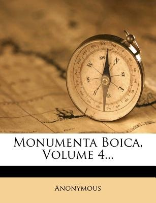 Monumenta Boica, Volume 4... (Latin, Paperback): Anonymous