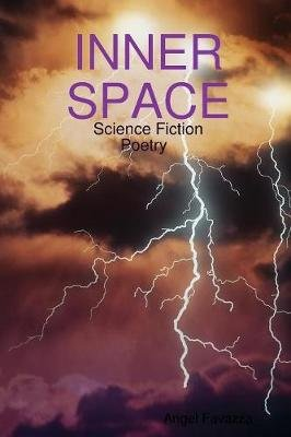 Inner Space (Paperback): Angel Favazza